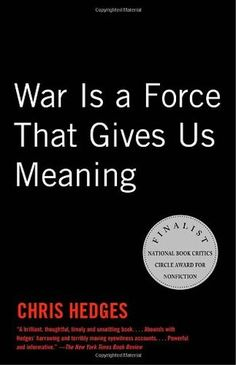 """""""War Is a Force That Gives Us Meaning"""" by Chris Hedges was called """"a classic"""" by war photographer Lynsey Addario."""