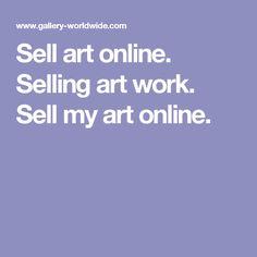 Sell art online. Selling art work. Sell my art online.