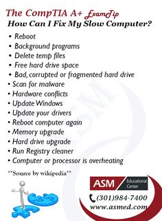 CompTIA A+ Training / Exam Tip - How Can I Fix My Slow Computer? For more information to Become Certified for CompTIA A+  Please Repin and Check out : http://www.asmed.com/comptia-a/