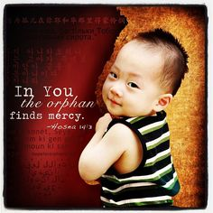Hosea 14:3    orphan care & adoption is in the heart of God