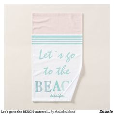 Let`s go to the BEACH watercolor teal-white custom Hand Towel