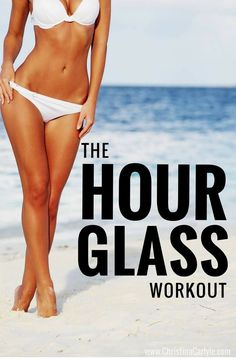 The Hourglass workout:  8 Exercises to Sculpt a Tiny Waist and Bubble Butt  This ab and lower body workout designed to sculpt serious curves so you can get an hourglass figure.