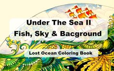Under the sea II Fish, Sky & Background | Lost Ocean Coloring Book by Jo...