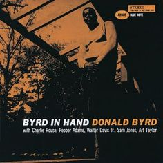 Donald Byrd / Byrd in hand