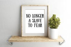 No Longer A Slave Of Fear Print, Child Of God,Black and White Print, Wall Art, Home Print,Minimalist Artwork,Christian Print,Christian decor