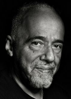 Paulo Coelho - an amazing, gifted writer, I would love to sit on a veranda by the ocean and listen to his stories
