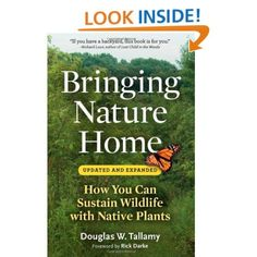 Bringing Nature Home: How You Can Sustain Wildlife with Native Plants, Updated and Expanded: Douglas W. Tallamy, Rick Darke: 9780881929928: Amazon.com: Books