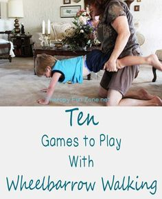 Wheelbarrow walking is a great upper body and trunk strengthening tool, and it is easy to incorporate it into a game. When wheelbarrow walking, you are strengthening your arms and your trunk since you have to activate a co-contraction through your whole b