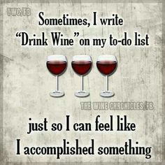 Drinking a glass of wine, now and then, is something everyone should to do!