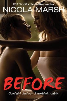 Before by Nicola Marsh | Release Date: December 2, 2013 | www.nicolamarsh.com | Contemporary Romance / New Adult