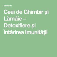 Ceai de Ghimbir și Lămâie – Detoxifiere și Întărirea Imunității