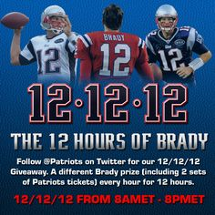 You know what tomorrow is, right? 12/12/12. That means all Brady. All day. #Brady121212    We'll have Brady-themed giveaways on Twitter (www.twitter.com/Patriots) & Facebook (www.Facebook.com/NewEnglandPatriots), 12% off at the Patriots ProShop, free admission to The Hall from 12-1 & more!