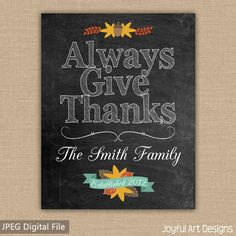 Always Give Thanks PRINTABLE sign. Custom Family Name on Chalkboard background. Fall Home Decor Wall Art. Thanksgiving Sign DIGITAL file.