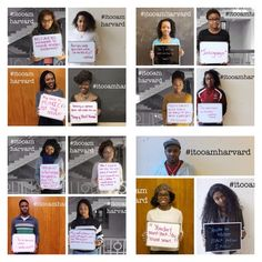 Race Matters on College Campuses: Out of the 63 images in this social media / social justice campaign by Black students at Harvard University, these are the ones that resonate with me.