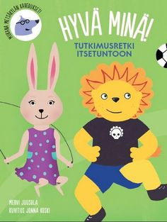 E-kirja: Hyvä minä! Tutkimusretki itsetuntoon - Kirjakauppa Artemia Speech Language Therapy, Speech And Language, Speech Therapy, Boredom Busters For Kids, Character Education, Early Childhood Education, Health Education, Social Skills, Pre School