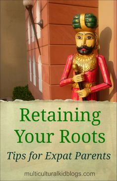 Retaining your cultural roots: Tips for Expat Parents