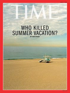 TIME's new cover: Who killed summer vacation?