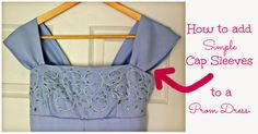 How to EASILY sew on Cap Sleeves to a Spaghetti Strap Prom Dress
