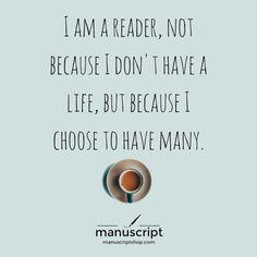 """""""Soy lector(a) no porque no tenga una vida, sino por que decidí tener muchas."""""""