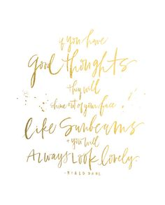 print / roald dahl quote / faux gold foil by ohmydeer on Etsy Uplifting Thoughts, Inspirational Thoughts, Good Thoughts, Inspiring Quotes, Roald Dahl Quotes, Calligraphy Text, Pretty Quotes, Be A Nice Human, Printable Quotes