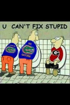 Gators! OMG dying because of the Georgia fan... wish my SO's ex-coworker's wife was on here, she is a die-hard Georgia fan and she loved to fight my Gator love xD