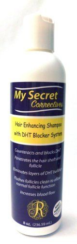 My Secret Correctives Hair Enhancing Shampoo with DHT Blocker System 8 oz. by My Secret Correctives. $9.95. Natural Ingregients Cleanse Hair and Follicles. Your First Step to Amazing-Looking Hair!. Made in USA for Men & Women. Effective DHT-Blocking Shampoo for Thinning Hair. Eliminates Layers of DHT Buildup that Can Cause Hair Loss. My Secret Correctives Hair Enhancing Shampoo with DHT-Blocker System has become a favorite with men and women who desire a great shampoo th...
