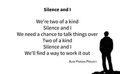Chorus from Silence and I by Alan Parson Project. Bull's eye!