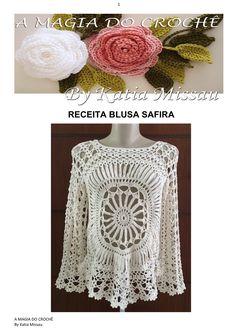 Receita completa ( passo a passo) da Blusa Safira em pdf e modo Impresso. Contato e-mail: katiamissau@hotmail.com