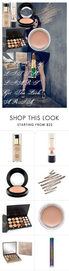 """""""PRETTY LITTLE LIARS : Get The Look! ARIA"""" by oroartyellie on Polyvore featuring beauty, Max Factor, MAC Cosmetics, Urban Decay and L'Oréal Paris"""