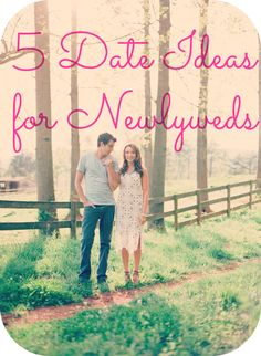 date ideas for newlyweds, marriage advice, dating tips, date ideas