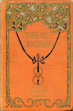 """Moriah's Mourning.Ruth McEnery Stuart.Harper & Brothers, New York, 1898. First edition. """"Moriah was a widow of a month, and when she announced her intention of marrying again, the plantation held its breath. Then it roared with laughter."""""""