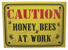 Bees:  Caution! #Honey #Bees at Work.
