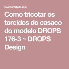 Como tricotar os torcidos do casaco do modelo DROPS 176-3 ~ DROPS Design