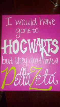 I would have gone to Hogwarts but they don't have a Delta Zeta. Only use a delta as the deathly hallows symbol and a z