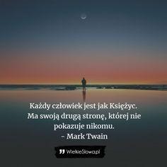 Każdy człowiek jest jak Księżyc - WielkieSłowa.pl - Najlepsze cytaty w Internecie Atheist, Texts, Thoughts, Words, Mark Twain, Quotes, Movie Posters, Mottos, Relax