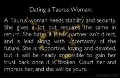 Dating a Taurus you need to....step up your game and you will have the love of your lifetime!!