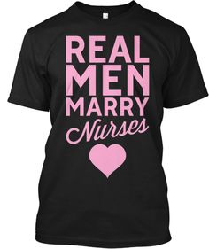 Real Men Marry Nurses Tee - LIMITED
