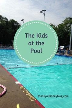 The Kids at the Pool Humor by Thank You Honey