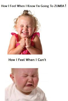 pic i made awhile back- i think it shows perfectly how we zumba addicts feel!!