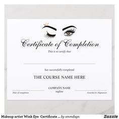 Shop Makeup artist Wink Eye Certificate of Completion created by smmdsgn. Certificate Of Completion Template, Certificate Design Template, Eyelash Extension Classes, Beauty Courses, Training Certificate, Eyelash Logo, Curling Eyelashes, Makeup Course, Makeup Class