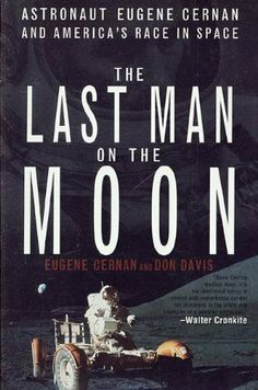 The Last Man on the Moon: Astronaut Eugene Cernan and America's Race in Space by Donald A. Davis. $10.46. Publisher: St. Martin's Press; 1 edition (April 1, 2010). 385 pages. Author: Eugene Cernan