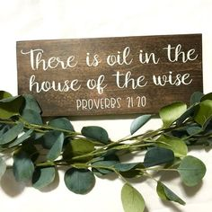 There Is Oil In The House Of The Wise - Proverbs - Bible Verse Sign - Essential Oil Lover - Oily Mama - oil sign - Kitchen sign Essential Oils Guide, Essential Oil Uses, Young Living Essential Oils, Proverbs 21 20, Wise Proverbs, Bible Verse Signs, Bible Verses, Powerful Scriptures, Oil Quote
