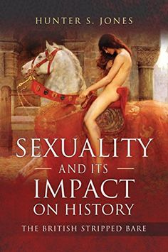 Sexuality & Its Impact on #history: The Brits Stripped... https://www.amazon.com/dp/1526714493/ref=cm_sw_r_pi_dp_x_Omp0zbXM2SYC4