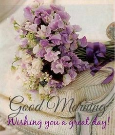 Good Morning, Wishing You A Great Day morning good morning morning quotes good morning quotes good morning greetings Good Morning Messages, Good Morning Greetings, Good Morning Wishes, Good Morning Images, Good Morning Quotes, Night Quotes, Good Morning Saturday, Happy Saturday, Morning Morning