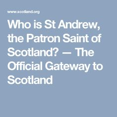 Who is St Andrew, the Patron Saint of Scotland? — The Official Gateway to Scotland