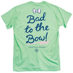 Bad to the Bow T Shirt - How cute is this! Let everyone know how you live life!