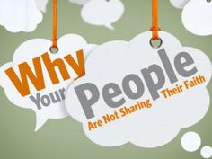 Why Your People Are Not Sharing Their Faith