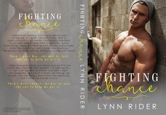 Title: Fighting Chance Author: Lynn Rider Genre: Contemporary Romance Release Date: May 12, 2017 Photographer: Furious Fotog Cover Model: Chase Ketron Cover Designer: MGBookcovers I came from nothi…