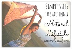 Simple Steps to Starting a Natural Lifestyle