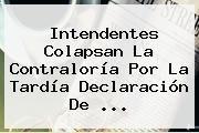 http://tecnoautos.com/wp-content/uploads/imagenes/tendencias/thumbs/intendentes-colapsan-la-contraloria-por-la-tardia-declaracion-de.jpg Contraloria. Intendentes colapsan la Contraloría por la tardía declaración de ..., Enlaces, Imágenes, Videos y Tweets - http://tecnoautos.com/actualidad/contraloria-intendentes-colapsan-la-contraloria-por-la-tardia-declaracion-de/